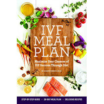 Ivf Meal Plan: Maximize Your Chances of Ivf Success Through Diet by Dr Elizabeth Cherevaty, ND, 9781641528405