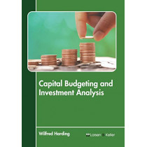 Capital Budgeting and Investment Analysis by Wilfred Harding, 9781641720953