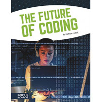 Coding: The Future of Coding by Kathryn Hulick, 9781641853859