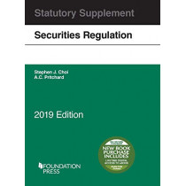 Securities Regulation Statutory Supplement, 2019 Edition by Stephen J. Choi, 9781642429183