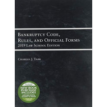 Bankruptcy Code, Rules, and Official Forms, 2019 Law School Edition by Charles Jordan Tabb, 9781642429282