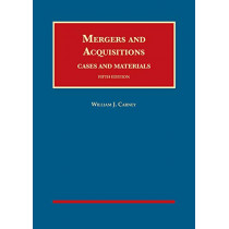Mergers and Acquisitions, Cases and Materials by William J. Carney, 9781642429831