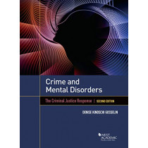 Crime and Mental Disorders: The Criminal Justice Response by Denise Kindschi Gosselin, 9781642429930