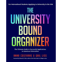 The University Bound Organizer: The Ultimate Guide to Successful Applications to American Universities by Anna Costaras, 9781642501087