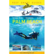 Reef Smart Guides Florida: Palm Beach: Scuba Dive. Snorkel. Surf. by Peter McDougall, 9781642502404