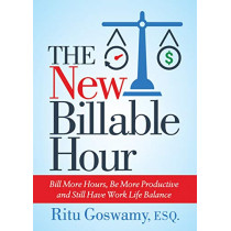 The New Billable Hour: Bill More Hours, Be More Productive and Still Have Work Life Balance by Ritu Goswamy, 9781642791273
