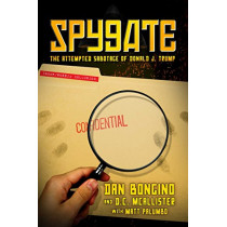 Spygate: The Attempted Sabotage of Donald J. Trump by Dan Bongino, 9781642930986