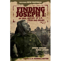 Finding Joseph I: An Oral History of H.R. from Bad Brains by Howie Abrams, 9781642931952