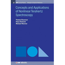 Concepts and Applications of Nonlinear Terahertz Spectroscopy by Thomas Elsaesser, 9781643272177
