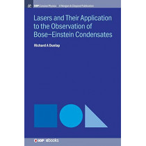 Lasers and Their Application to the Observation of Bose-Einstein Condensates by Richard A Dunlap, 9781643276977