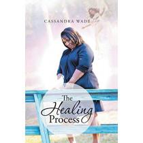 The Healing Process by Cassandra Wade, 9781643673653