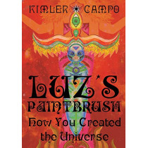 Luz's Paintbrush: How You Created the Universe by Ashley Kimler, 9781643700649