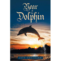 Year of the Dolphin by Jeff Southard, 9781644626290