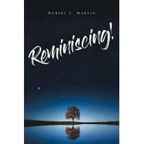 Reminiscing! by Robert C Martin, 9781644718605