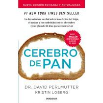 Cerebro de Pan (Edicion Actualizada) / Grain Brain: The Surprising Truth about Wheat, Carbs, and Sugar by David Perlmutter, 9781644730089