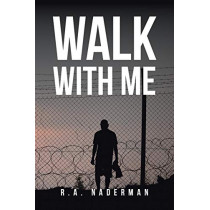 Walk with Me by R a Naderman, 9781645152361