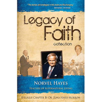 Legacy of Faith Collection: Norvel Hayes: Teacher of Supernatural Living by Norvel Hayes, 9781680315516