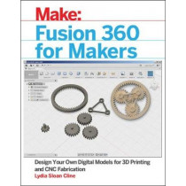 Fusion 360 for Makers by Lydia Sloan Cline, 9781680453553