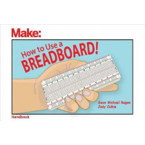 How to Use a Breadboard! by Sean Michael Ragan, 9781680454031