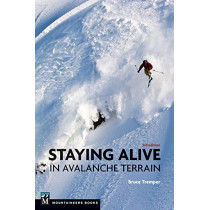 Staying Alive in Avalanche Terrain by Bruce Tremper, 9781680511383