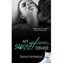 My Sweet Demise by Shana Vanterpool, 9781680584332