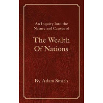The Wealth Of Nations by Adam Smith, 9781680920963