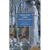 Compulsory Games by Robert Aickman, 9781681371894