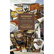 Notebooks: 1934-1947 by Victor Serge, 9781681372709