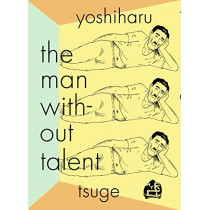 The Man Without Talent by Yoshiharu Tsuge, 9781681374437