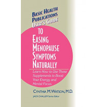 User's Guide to Easing Menopause Symptoms Naturally by Cynthia M. Watson, 9781681628509