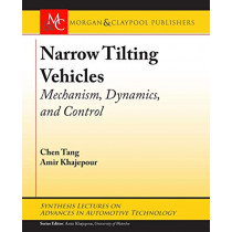 Narrow Tilting Vehicles: Mechanism, Dynamics, and Control by Chen Tang, 9781681735924