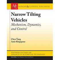 Narrow Tilting Vehicles: Mechanism, Dynamics, and Control by Chen Tang, 9781681735948