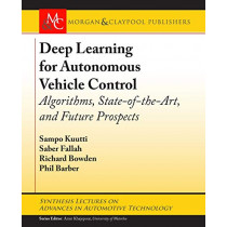 Deep Learning for Autonomous Vehicle Control: Algorithms, State-of-the-Art, and Future Prospects by Sampo Kuutti, 9781681736075