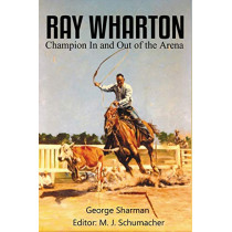 Ray Wharton: Champion in and Out of the Arena by George Sharman, 9781681790497