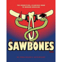 Sawbones: The Hilarious, Horrifying Road to Modern Medicine by Justin McElroy, 9781681883816