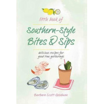 Little Book Of Southern Style: Bites and Sips by Barbara Scott Goodman, 9781681884370