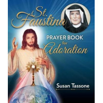 St. Faustina Prayer Book for Adoration by Susan Tassone, 9781681921365