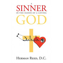A Sinner in the Hands of a Loving God by Herman Reed D C, 9781681975993