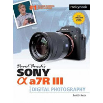 David Busch's Sony Alpha A7R III by David Busch, 9781681983790