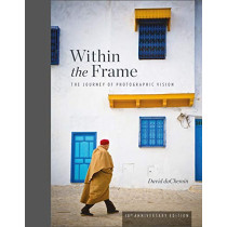 Within the Frame: 10th Anniversary Edition by David Duchemin, 9781681984568