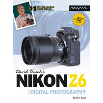David Busch's Nikon Z6 Guide by David Busch by David D. Busch, 9781681984681