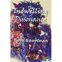 The Indwelling of Dissonance by Terry Hauptman, 9781682010594