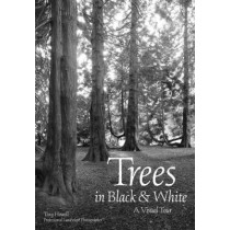 Trees In Black & White: A Visual Tour by Tony Howell, 9781682033500