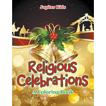 Religious Celebrations (A Coloring Book) by Jupiter Kids, 9781682129517