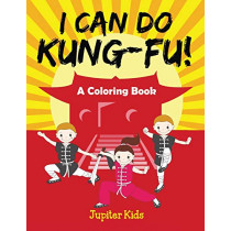 I Can Do Kung-Fu! (A Coloring Book) by Jupiter Kids, 9781682129784