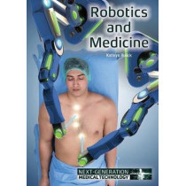 Robotics and Medicine by Kathryn Hulick, 9781682823293