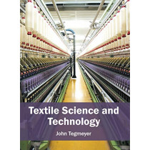 Textile Science and Technology by John Tegmeyer, 9781682852293