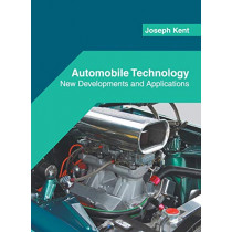 Automobile Technology: New Developments and Applications by Joseph Kent, 9781682855652