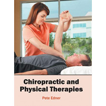 Chiropractic and Physical Therapies by Pete Edner, 9781682863428