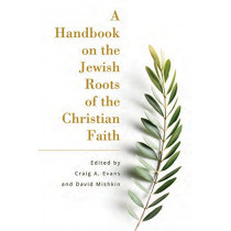A Handbook on the Jewish Roots of the Christian Faith by Craig Evans, 9781683071648